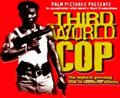 Third World Cop Poster Large