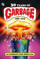 30 Years of Garbage: The Garbage Pail Kids Story Movie Poster