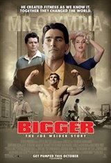 Bigger (Toronto, Montreal, Vancouver) Poster