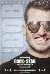 Bob Bissonnette: Rockstar. Pis pas à peu près. Affiche de film