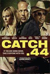 Catch .44 Movie Poster Movie Poster