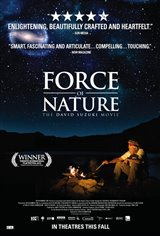 Force of Nature: The David Suzuki Movie Movie Poster Movie Poster