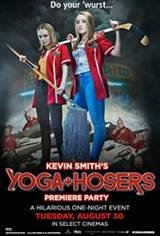 Kevin Smith's Yoga Hosers Premiere Party Q&A Movie Poster