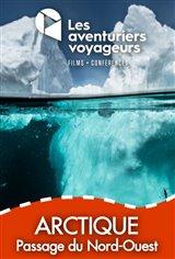 Les Aventuriers Voyageurs : Arctique - Passage du Nord-Ouest Affiche de film