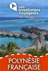 Les Aventuriers Voyageurs : Polynésie Française - De Tahiti à Bora Bora Large Poster