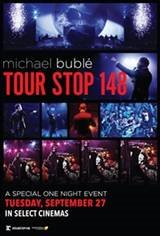 Michael Bublé - Tour Stop 148 Movie Poster