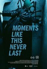 Moments Like This Never Last Affiche de film