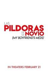 My Boyfriend's Meds (Las píldoras de mi novio) Movie Poster