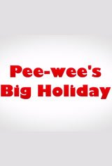 Pee-wee's Big Holiday Movie Poster