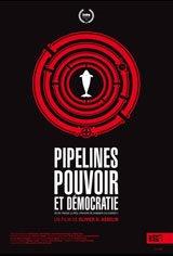 Pipelines, pouvoir et démocratie Affiche de film
