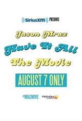Sirius XM Presents / Jason Mraz: Have It All The Movie Large Poster