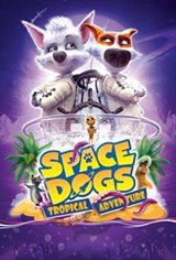 Space Dogs: Tropical Adventure Movie Poster Movie Poster