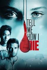 Tell Me How I Die Movie Poster