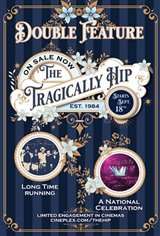 The Tragically Hip: The Ultimate Double Feature Large Poster