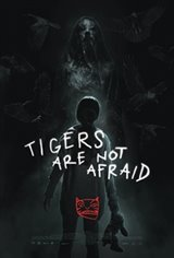 Tigers Are Not Afraid Affiche de film