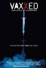 Vaxxed: From Cover-Up to Catastrophe Movie Poster