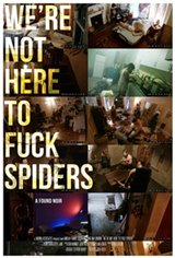 We're Not Here to F**k Spiders Large Poster