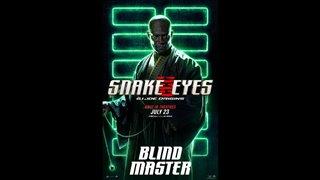 SNAKE EYES Motion Poster - Blind Master Video Thumbnail
